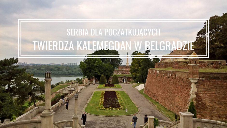 Twierdza Kalemegdan w Belgradzie: zwiedzanie