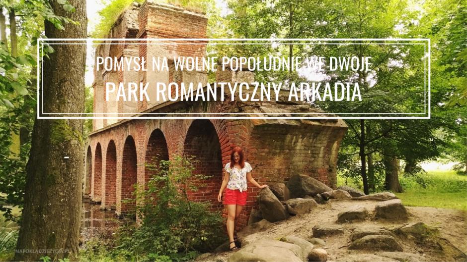 Park romantyczny Arkadia Heleny Radziwiłłowej