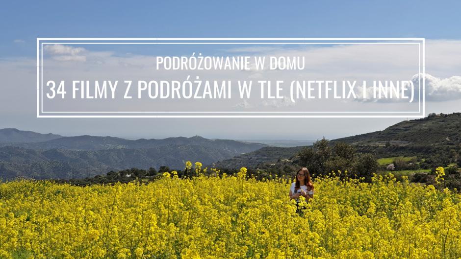 34 FILMY Z PODRÓŻAMI W TLE NA NETFLIX I NIE TYLKO: PIĘKNE WIDOKI I RÓŻNE KULTURY