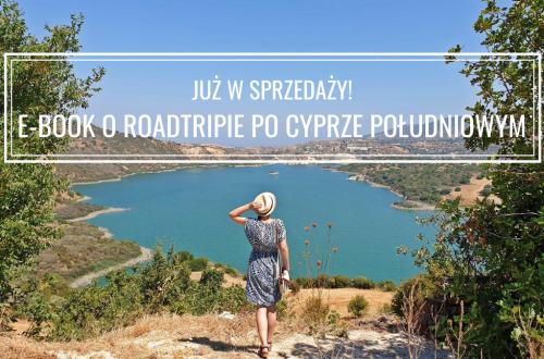 Roadtrip po Cyprze Południowym: przewodnik z autorską trasą